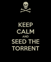 keep calm and seed the torrent.png